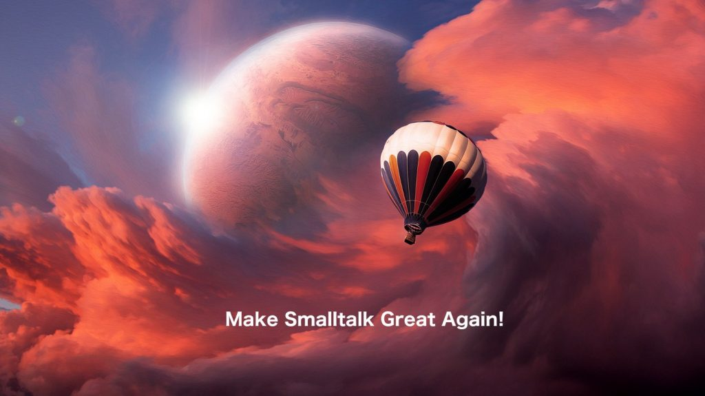 Make Smalltalk Great Again