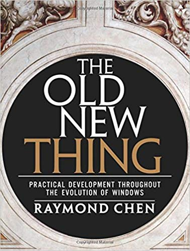 The Old New Thing - by Raymond Chen - book cover (via Amazon) - 518gR6NkPkL._SX376_BO1,204,203,200_