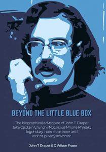 John Draper biography - Beyond the Little Blue Box
