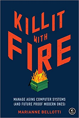 Kill it With Fire by Marianne Bellotti - book cover
